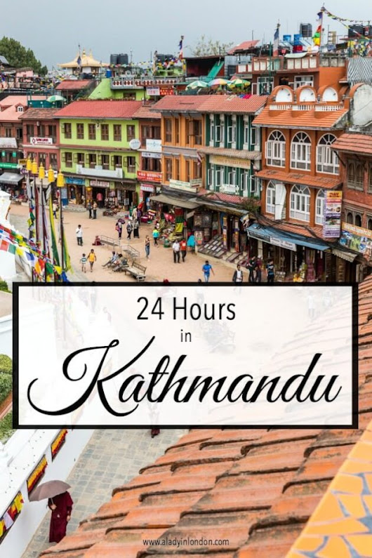 24 Hours in Kathmandu - What to Do with a Day in Nepal