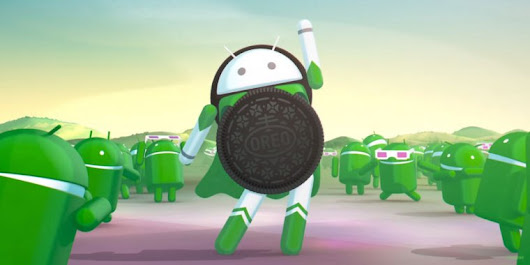 Android 8.0 Oreo, thoroughly reviewed