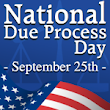 Support National Due Process Day on September 25th, 2012