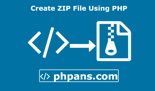Easy Way To Create ZIP File Using PHP
