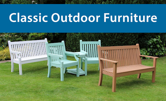 Classic Outdoor Furniture without the Maintenance! Shop Online Now