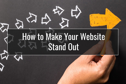 How to Make Your Website Stand Out | Pixelmade Studios