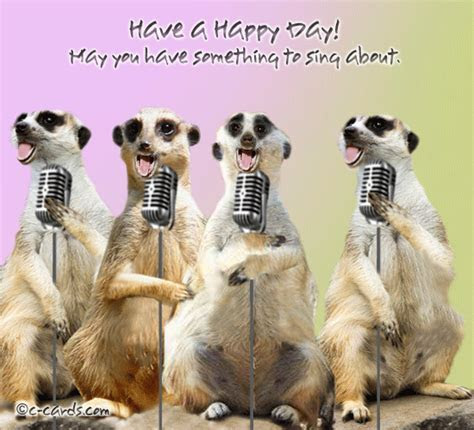 Lalala Singing Meerkats. Free Have a Great Day eCards