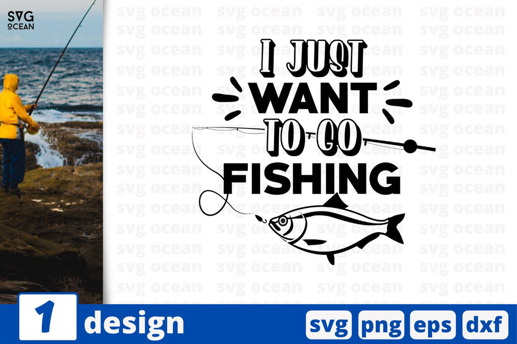 Download I Just Want To Go Fishing Fishing Quotes Cricut Svg So Fontsy
