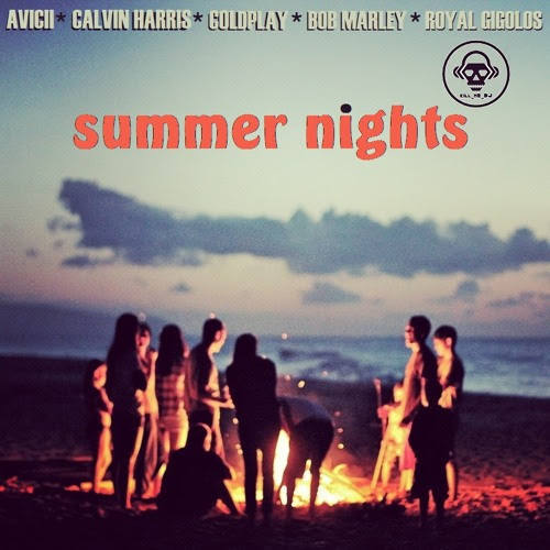 Summer Nights (Avicii / Calvin Harris / Coldplay / Bob Marley / Royal Gigolos) by Kill_mR_DJ [2]