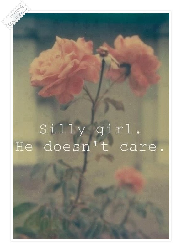 He Doesnt Care Sad Quote Quotezco