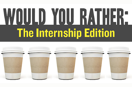 What's The Better Way: The Internship Edition