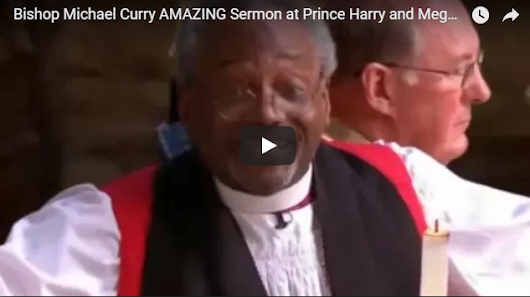 Bishop Michael Curry AMAZING Sermon at Prince Harry and Meghan Royal Wedding [FULL SPEECH] - Christianhome11|Verses|Geet Zaboor|Messages|Urdu Audio Bible|Christian Movies In Urdu|Christian Talent|Christian News|