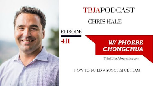 TBJA 411 How To Build A Successful Team, Chris Hale — PHOEBE CHONGCHUA