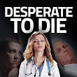 New Release – Desperate to Die by Barbara Ebel M.D.