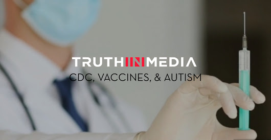 Truth in Media: CDC, Vaccines and Autism