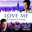 Audio Book Review: Love Me Tomorrow by Ethan Day