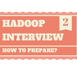 How to prepare for a Hadoop Interview (Part-2)?