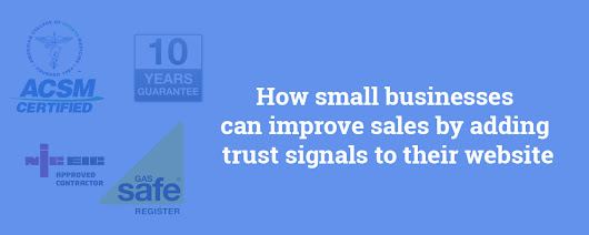 How small businesses can improve sales by adding trust signals to their website