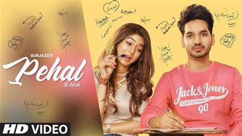 latest punjabi songs  pehal gurjazz full video song