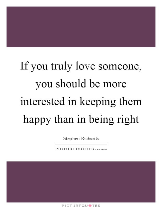 If You Truly Love Someone Quotes Sayings If You Truly Love