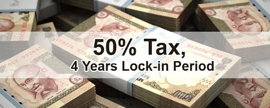 Unaccounted deposits could face 50% tax, 4 Years lock-in period - Legal Advice Expert India