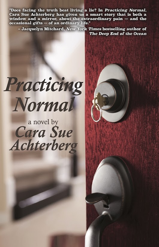PRACTICING NORMAL by Cara Sue Achterberg   (Interview, Showcase & Giveaway)