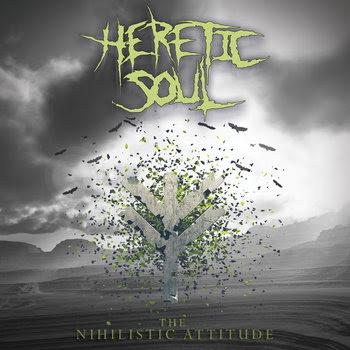 HERETIC SOUL The Nihilistic Attitude CD cover art