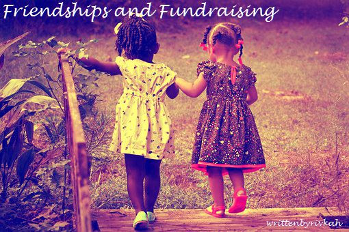 Friendships and Fundraising