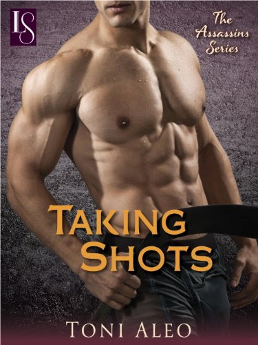 Taking Shots: The Assassins Series by Toni Aleo