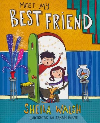 Meet My Best Friend  -     By: Sheila Walsh