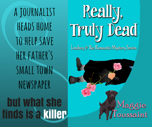 She goes home to save her dad's ailing newspaper. What she finds is murder! REALLY TRULY DEAD by @MaggieToussaint #amreading #mystery #newrelease