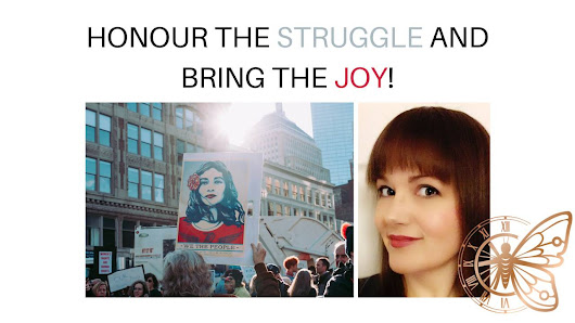 Honour The Struggle. Bring The Joy!