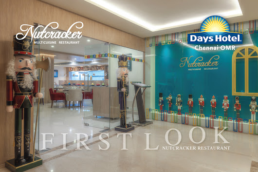 Best Restaurants @ Omr road – Nutcracker – Days Hotel Chennai Omr.