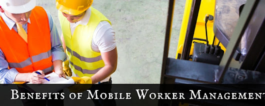 The Benefits of Mobile Worker Management - pdvWireless