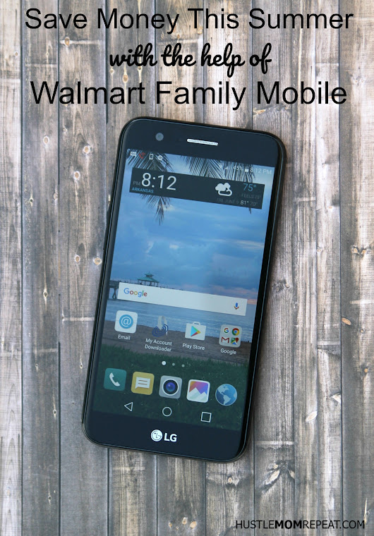 Save Money This Summer With Walmart Family Mobile #SummerIsForSavings - Hustle Mom Repeat