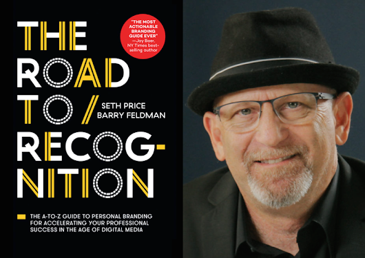 "The Marketing Book Podcast: ""The Road to Recognition"" by Barry Feldman"