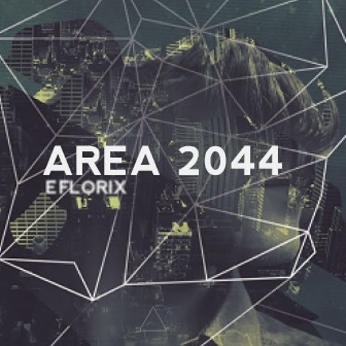 AREA 2044 by EFLORIX