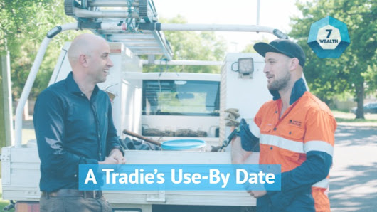 A Tradie's Use-By Date - 7 Wealth
