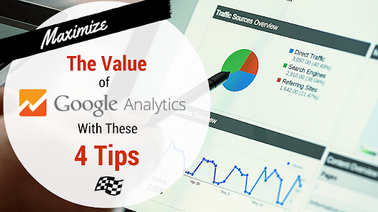 4 Google Analytics Tips to Maximize Its Value | Pole Position Marketing