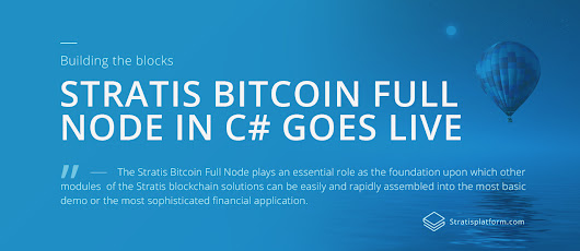 Stratis Bitcoin Full Node in C# Goes Live – StratisPlatform