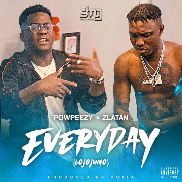 [MP3] Powpeezy ft. Zlatan Ibile – Everyday (Lojojumo)