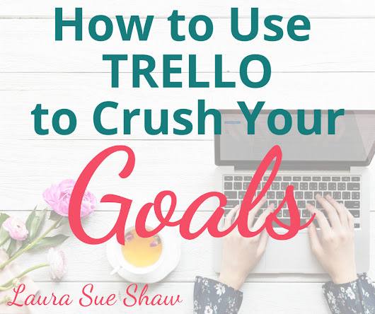 How to use Trello to Crush Your Goals