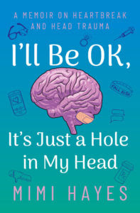 "The cover of Mimi's book, ""I'll be OK, It's Just a Hole in My Head."""