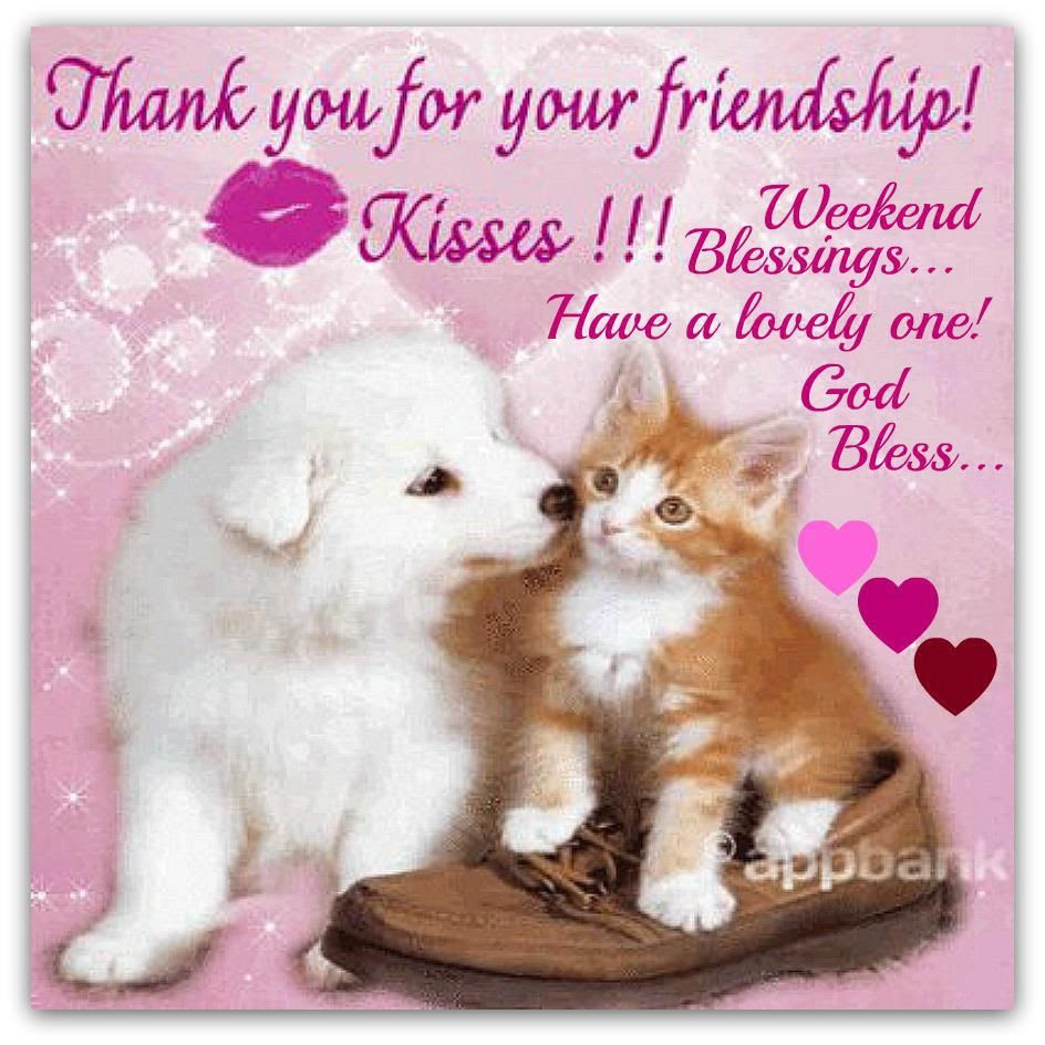 Thank You For Your Friendship Kisses Weekend Blessings Pictures