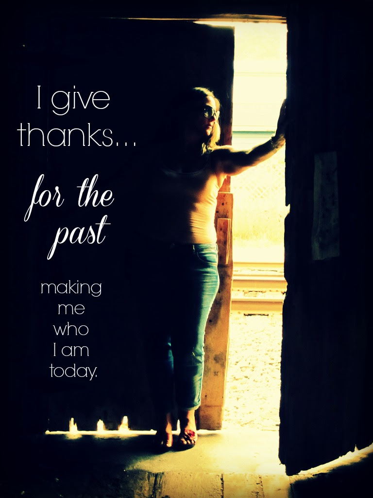 {gratitude} day 7...the past