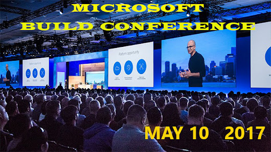 Microsoft Build Conference 2017 – Day 1 | Summary | Read Details on it Here