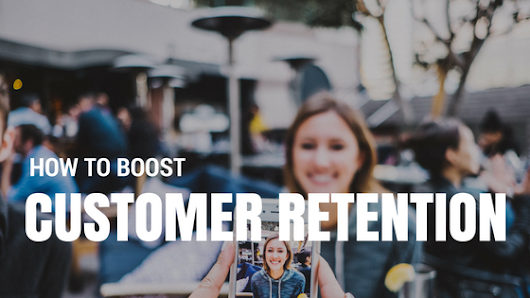 How to Boost Your Customer Retention: The Importance of Loyalty