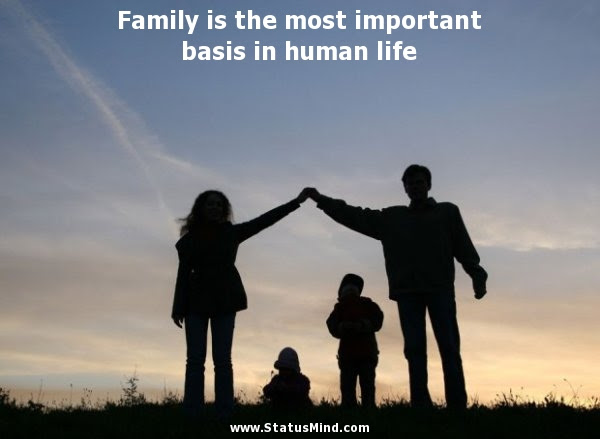 Family Is The Most Important Basis In Human Life Statusmindcom