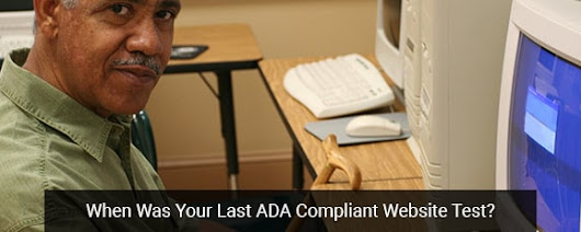 When Was Your Last ADA Compliant Website Test? - Clicktecs