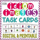 Idioms Images & Context Clues Task Cards {Activity, Assess