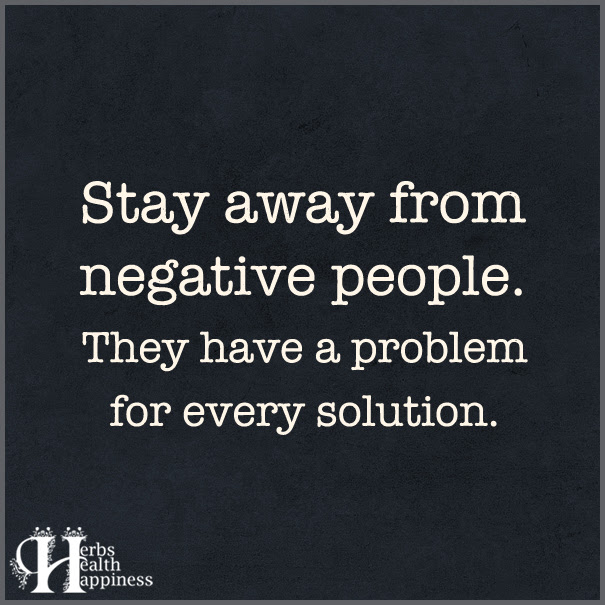 Stay Away From Negative People ø Eminently Quotable Quotes