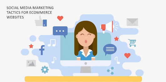 Top 10 Social Media Marketing Tactics for Ecommerce Websites