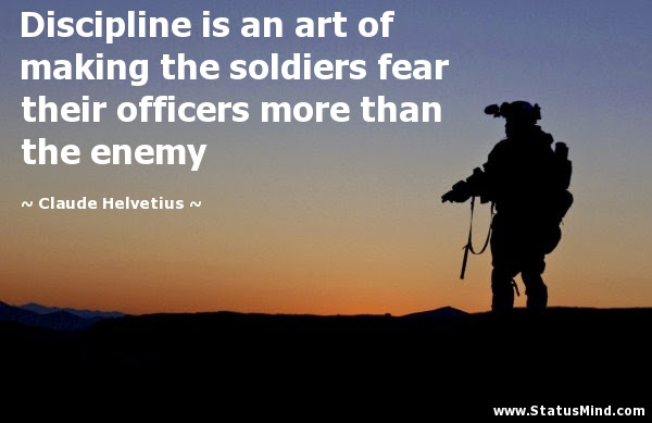 Discipline Is An Art Of Making The Soldiers Fear Statusmindcom