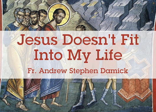 Jesus Doesn't Fit Into My Life — Roads from Emmaus